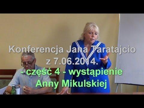 Konferencja Jana Taratajcio z 7.06.2014 - część 4 - Anna Mikulska