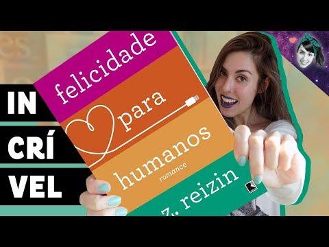 Vai virar filme! Felicidade Para Humanos, de P.Z. Reizin | Resenha | Livro Lab