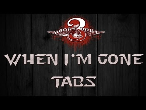 3 Doors Down - When I gone (Tabs)