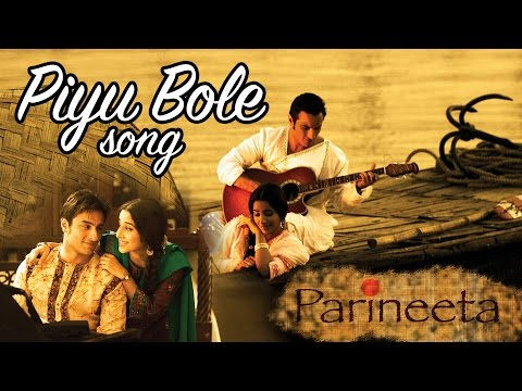 Piyu Bole - Full Video HD | Parineeta