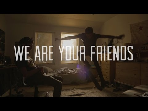 We Are Your Friends (First Look)