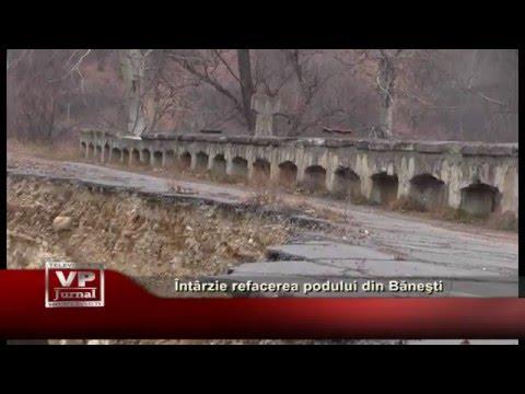 Intarzie refacerea podului din Banesti