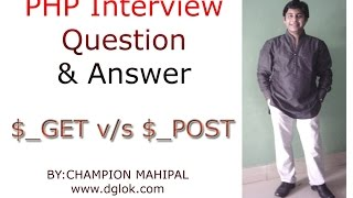 PHP Interview Question and Answers What is Difference between $_GET and $_POSTTwo commonly used methods for a request-response between a client and server are: GET and POST.GET - Requests data from a specified resourcePOST - Submits data to be processed to a specified resource