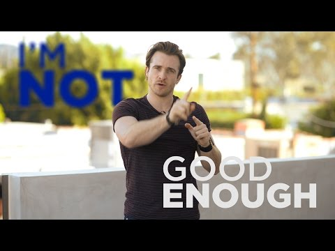 "Have You Ever Felt ""not Good Enough?"" 