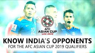Video Know India's opponents for the AFC Asian Cup UAE 2019 Qualifiers Round 3 MP3, 3GP, MP4, WEBM, AVI, FLV Oktober 2017