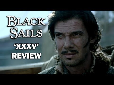 Black Sails Season 4 Episode 7 Review - 'XXXV'