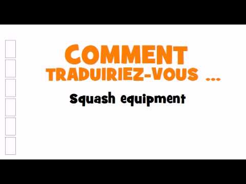 TRADUCTION ANGLAIS+FRANCAIS = Squash equipment