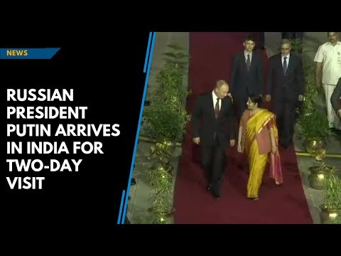 Vladimir Putin arrives in India, $5-billion S-400 defence deal key focus