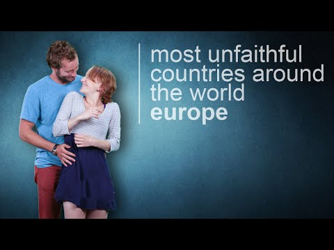 The Most Unfaithful Countries I EUROPE