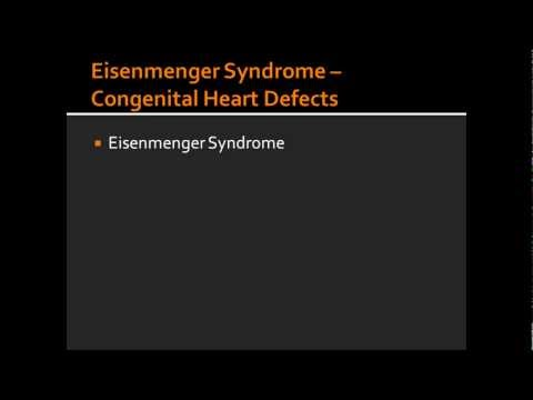 Eisenmenger Syndrome — Congenital Heart Defects