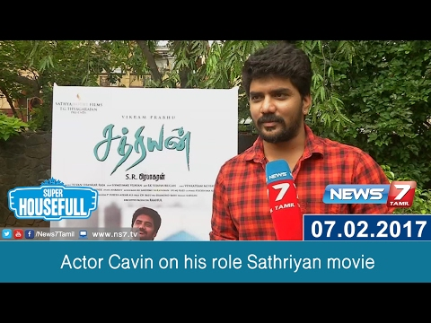 Actor Cavin on his role Sathriyan movie | News7 Tamil