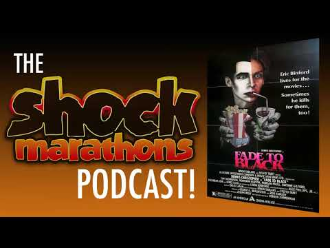 FADE TO BLACK (1980) The ShockMarathons Podcast! Ep. #52