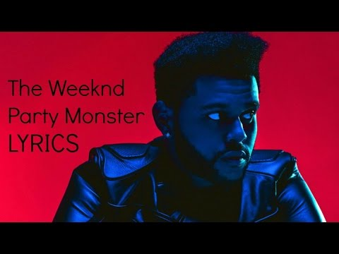 The Weeknd - Party Monster Lyrics