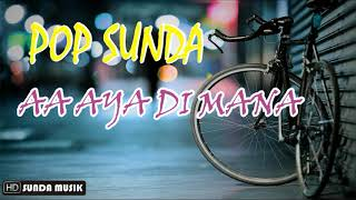 Video POP SUNDA AA AYA DI MANA MP3, 3GP, MP4, WEBM, AVI, FLV Agustus 2019