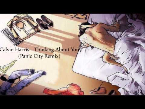 Calvin Harris -- Thinking About You (Panic City Remix)