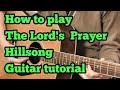 The  Lord's  Prayer  Hillsong Guitar  Tutorial by Sabir