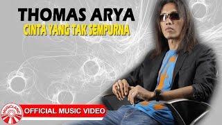 Thomas Arya - Cinta Yang Tak Sempurna [Official Music Video HD] Video