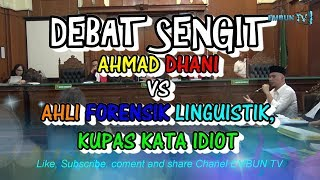 Video DEBAT SENGIT, AHMAD DHANI VS AHLI FORENSIK LINGUISTIK, KUPAS KATA IDIOT MP3, 3GP, MP4, WEBM, AVI, FLV Maret 2019