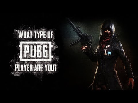 What Type of PUBG Player Are You?