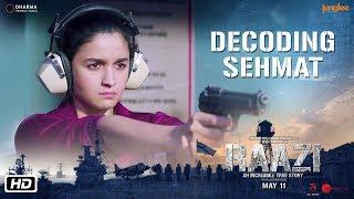 Video Decoding Sehmat | Raazi | Alia Bhatt | The Making | Meghna Gulzar | 11 May 2018 MP3, 3GP, MP4, WEBM, AVI, FLV Agustus 2018