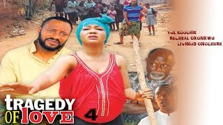 Tragedy Of Love Season 4 - Nollywood Movie