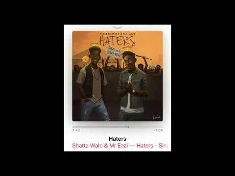Shata Wale ft Mr Eazi - Haters(official audio)