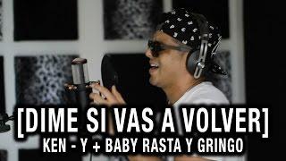 Baby Rasta y Gringo Ft Ken – Y – Dime Si Vas a Volver (Detrás de Cámaras) videos
