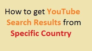 How to get YouTube search results from Specific Country