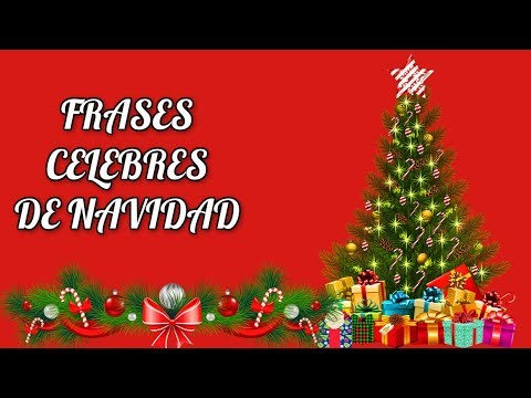 FRASES CELEBRES DE NAVIDAD - Frases Para Una Navidad