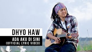 Video DHYO HAW - Ada Aku Disini (Official Lyric Video) MP3, 3GP, MP4, WEBM, AVI, FLV Juni 2019