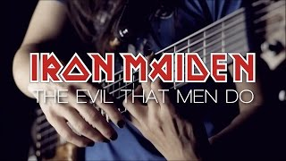 Iron Maiden - The Evil That Men Do (instrumental and vocal cover)