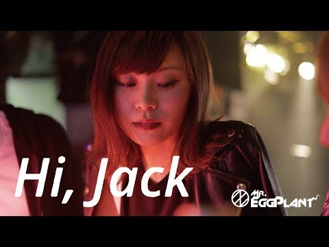 , title : 'Mr.EggPlant「Hi,Jack」Official Music Video'