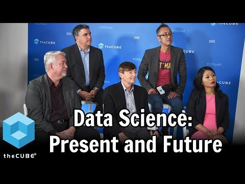 Data Science: Present and Future   IBM Data Science For All