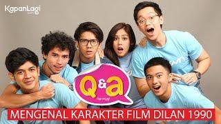 Nonton Q&A Dilan 1990 - Mengenal Karakter Film Dilan 1990 (Part 1) Film Subtitle Indonesia Streaming Movie Download