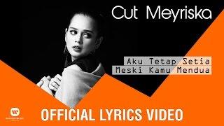 CUT MEYRISKA - Aku Tetap Setia Meski Kamu Mendua ( Official Lyrics Video )