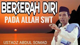 "Video USTADZ ABDUL SOMAD : RENUNGAN DIRI ""BERSERAH DIRI"" MP3, 3GP, MP4, WEBM, AVI, FLV Februari 2019"