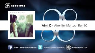 Aimi D - Afterlife (Martech Remix)