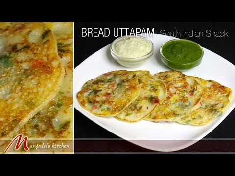 Bread Uttapam - South Indian Snack Recipe by Manjula