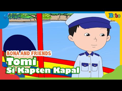 Dongeng Anak - Tomi Si Kapten Kapal - Bona And Friends