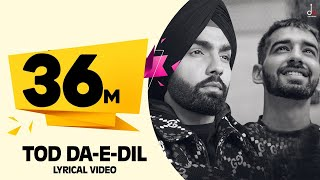 Video Tod Da E Dil | Ammy Virk | Maninder Buttar | Avvy Sra | Latest Romantic  Song 2020 | DM download in MP3, 3GP, MP4, WEBM, AVI, FLV January 2017