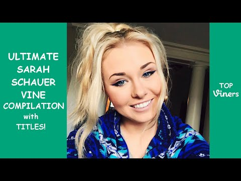Ultimate Sarah Schauer Vine Compilation - All Sarah Schauer Vines 2016 | Top Viners ✔