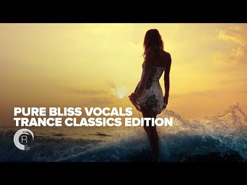 VOCAL TRANCE CLASSICS: Pure Bliss Vocals  [FULL ALBUM - OUT NOW]