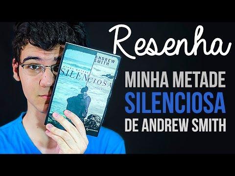 """RESENHA: """"Minha Metade Silenciosa"""" de Andrew Smith"""