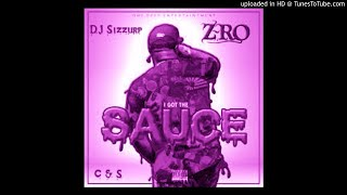 "Z-Ro -  "" I Got The Sauce "" (Chopped & Slowed) by DJ Sizzurp"