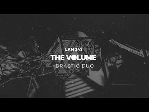 Drastic Duo - The Volume (Original Mix)