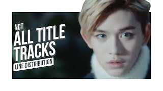 [NCT 2018 EMPATHY UPDATED] NCT (엔시티) - All Title Tracks (Line Distribution)