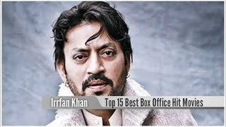Top 15 Best Irrfan Khan Box Office Hit Movies List