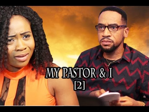 My Pastor And I (2) - Latest Ghallywood/Nollywood Movies