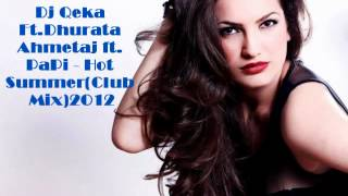 Dj Qeka Ft.Dhurata Ahmetaj Ft. PaPi - Hot Summer