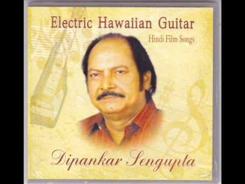 Dipankar Sengupta Hawaiian Guitar- Hindi Film Song-I
